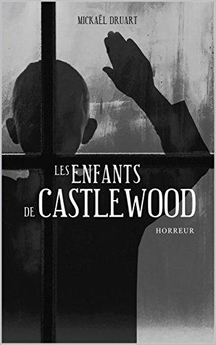 Les enfants de Castlewood (Castlewood, Tome 1) - Mickaël Druart (2018) sur Bookys
