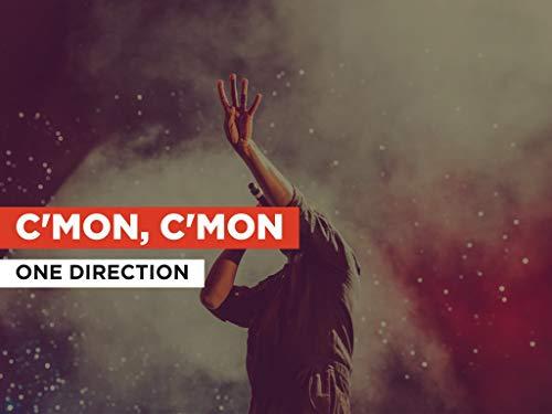 C'mon, C'mon im Stil von One Direction