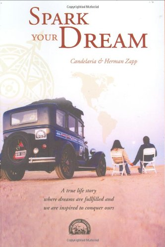 Spark Your Dream: A True Life Story Where Dreams Are Fulfilled and We Are Inspired to Conquer Ours