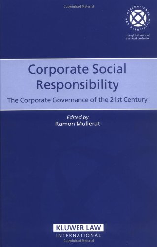 Corporate Social Responsibility: The Corporate Governance of the 21st Century (International Bar Association Series)