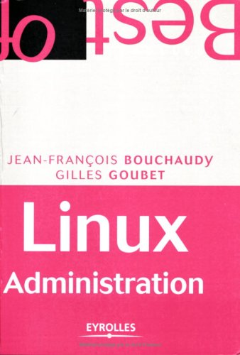 Linux Administration par Jean-François Bouchaudy