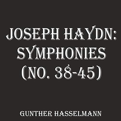 Joseph Haydn: Symphonies (No. 38-45)