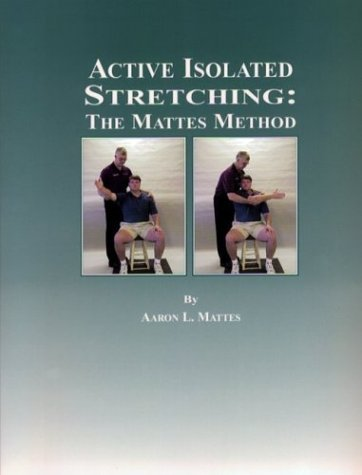 Active Isolated Stretching: The Mattes Method Special by Aaron L. Mattes (2000) Spiral-bound