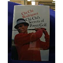 Chi Chis Secrets of Power Golf