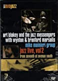 Art Blakey and the Jazz Messengers with Wynton & Branford Marsalis Mike Mainieri Group. Jazz Live, Vol 2 from Seventh at