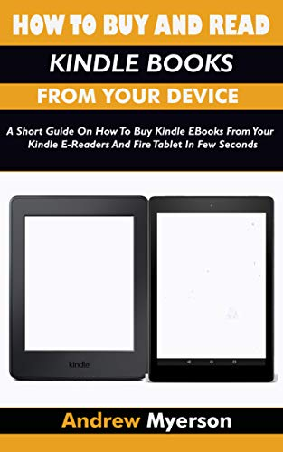 HOW TO BUY AND READ KINDLE BOOKS FROM YOUR DEVICE: A Short Guide ...