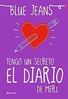 Tengo un secreto: el diario de Meri (El Club de los Incomprendidos) de [Blue Jeans]