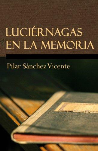 Luciérnagas en la memoria por Pilar Sanchez Vicente