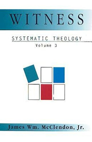 Witness Systematic Theology Volume 3