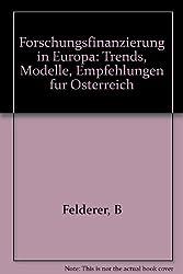 Forschungsfinanzierung in Europa: Trends, Modelle, Empfehlungen für Österreich