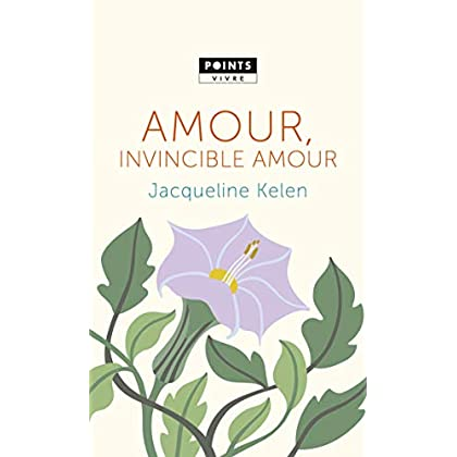 Amour, invincible amour (POINTS VIVRE)