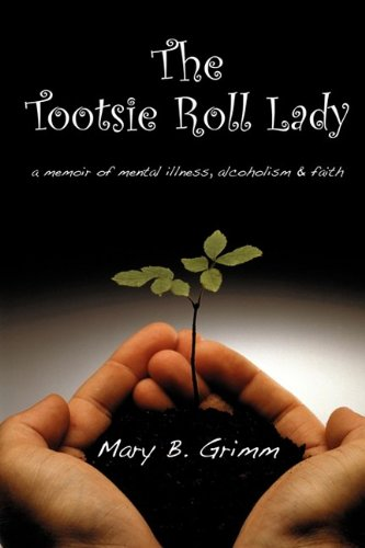 the-tootsie-roll-lady-a-memoir-of-mental-illness-alcoholism-and-faith