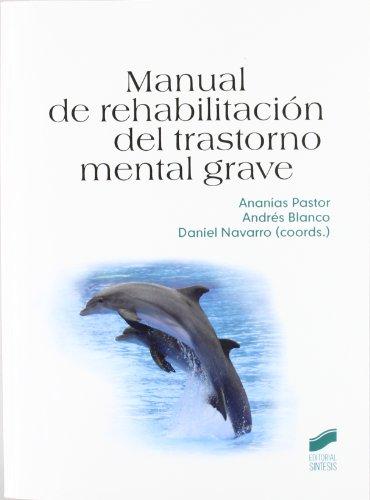 Manual de rehabilitación del trastorno mental grave (Psicología. Manuales prácticos)