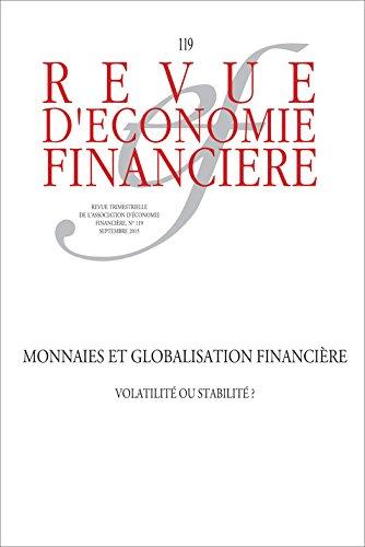 Monnaies et globalisation financière: Volatilité ou stabilité ?
