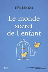 Le monde secret de l'enfant