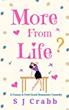 More From Life by S J Crabb