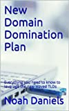 New Domain Domination Plan: Everything you need to know to leverage the new waved TLDs (English Edition)