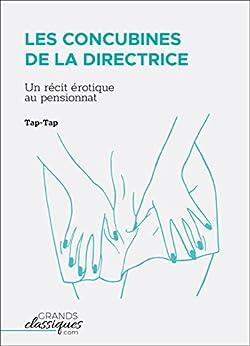 Les Concubines De La Directrice: Un Récit Érotique Au Pensionnat por Tap-tap epub