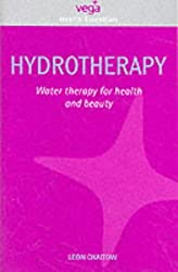 Hydrotherapy: Water Therapy for Health and Beauty (Health Essentials) by Leon Chaitow (2002-04-11)
