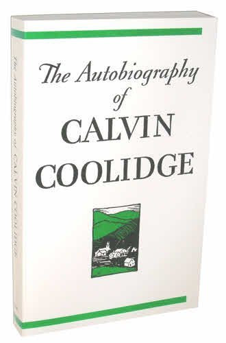 The Autobiography of Calvin Coolidge by Calvin Coolidge (1989-08-02)