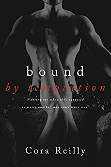 Bound By Temptation (Born in Blood Mafia Chronicles Book 4) by [Reilly, Cora]