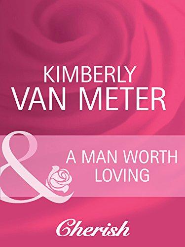 A Man Worth Loving (Mills & Boon Cherish) (Home in Emmetts Mill, Book 2)