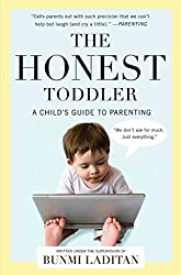 [(The Honest Toddler : A Child's Guide to Parenting)] [By (author) Bunmi Laditan] published on (April, 2014)