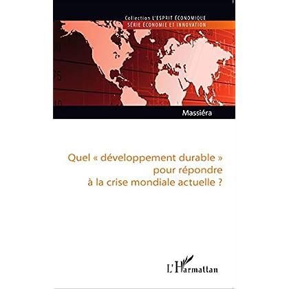 Quel 'développement durable' pour répondre à la crise mondiale actuelle ? (L'esprit économique)