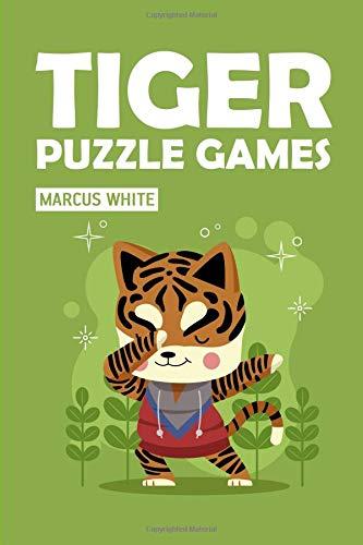 Tiger Puzzle Games (Logic Puzzle Magazine) por Marcus White