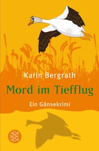 Buchseite und Rezensionen zu 'Mord im Tiefflug: Ein Gänsekrimi' von Karin Bergrath