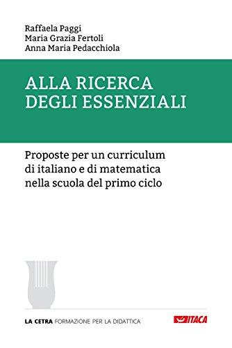 Alla ricerca degli essenziali. Proposte per un curriculum di italiano e di matematica nella scuola del primo ciclo