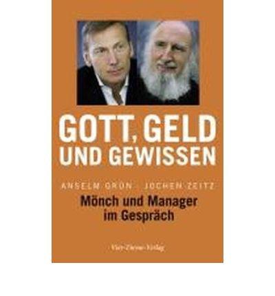 Gott, Geld und Gewissen: M?nch und Manager im Gespr?ch (Hardback)(German) - Common