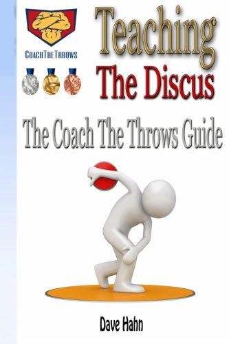 Teaching the Discus: The CoachTheThrows Guide por Dave Hahn