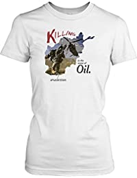 Killing in the Name of Oil - Afghanistan Ladies T Shirt - Military
