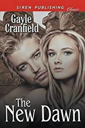 [(The New Dawn (Siren Publishing Classic))] [By (author) Gayle Cranfield] published on (February, 2015)