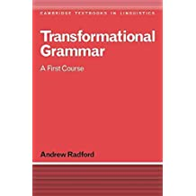 [(Transformational Grammar : A First Course)] [By (author) Andrew Radford ] published on (May, 1988)