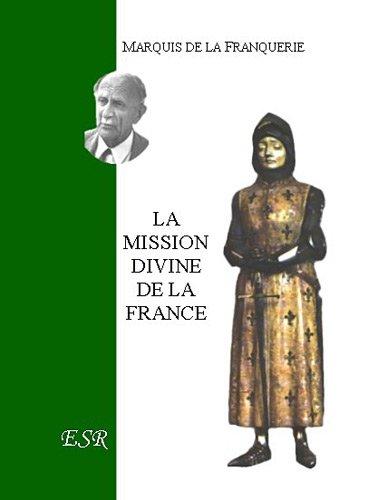 La mission divine de la France par Marquis de La Franquerie
