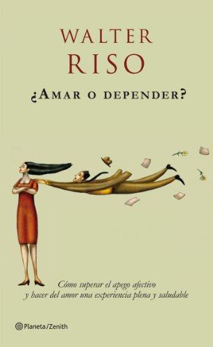 ¿Amar o depender? (Biblioteca Walter Riso)