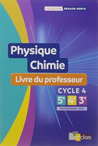 Physique Chimie Cycle 4 - Collection Regaud - Vento Livre du professeur - Edition 2017