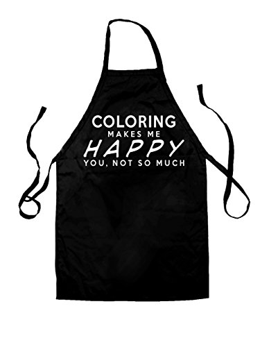 Coloring Makes Me Happy, You Not So Much - Unisex Adult Fit Apron - 5 Colours