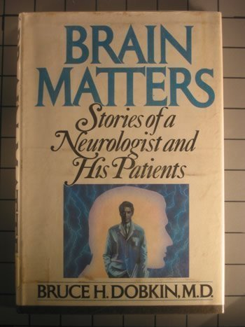 Brain Matters: Stories of a Neurologist and His Patients by Bruce H. Dobkins (1986-08-06)