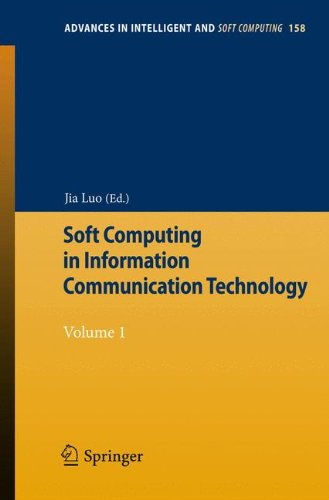Soft Computing in Information Communication Technology: Volume 1 (Advances in Intelligent and Soft Computing)