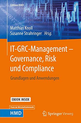 IT-GRC-Management - Governance, Risk und Compliance: Grundlagen und Anwendungen (Edition HMD)