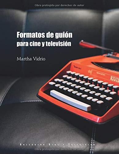 Formatos de guión para cine y televisión por Martha Vidrio
