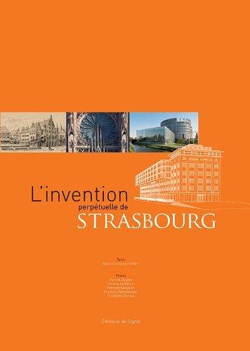 L'Invention Perpetuelle de Strasbourg par M.C. Perillon