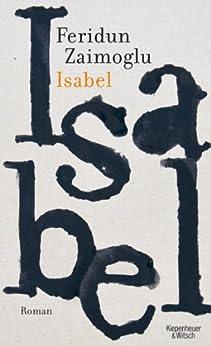Isabel: Roman von [Zaimoglu, Feridun]