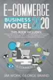 E-Commerce Business Model 2020: This Book Includes: Online Marketing Strategies, Dropshipping, Amazon FBA - Step-by-Step Guide with Latest Techniques to Make Money Online and Reach Financial Freedom....