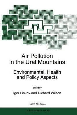 [(Air Pollution in the Ural Mountains : Environmental, Health and Policy Aspects)] [Edited by Igor Linkov ] published on (December, 2012)