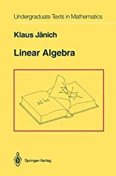 Linear Algebra (Undergraduate Texts in Mathematics)