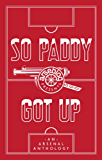 So Paddy got up - an Arsenal anthology